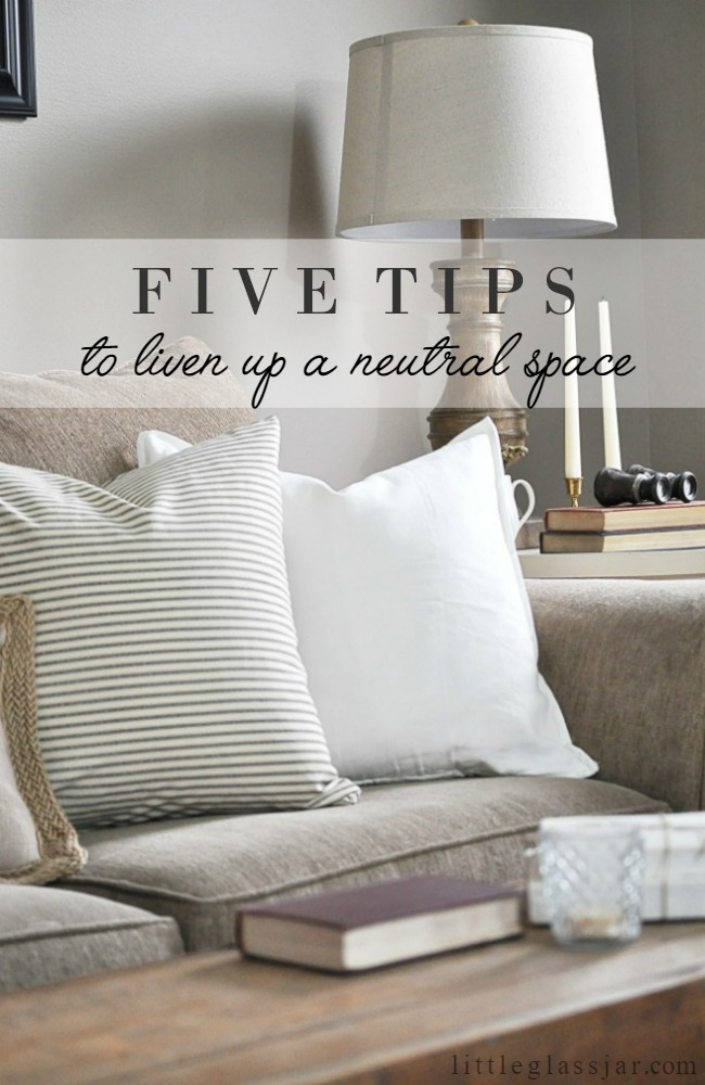 Five Tips to Liven Up a Neutral Space.