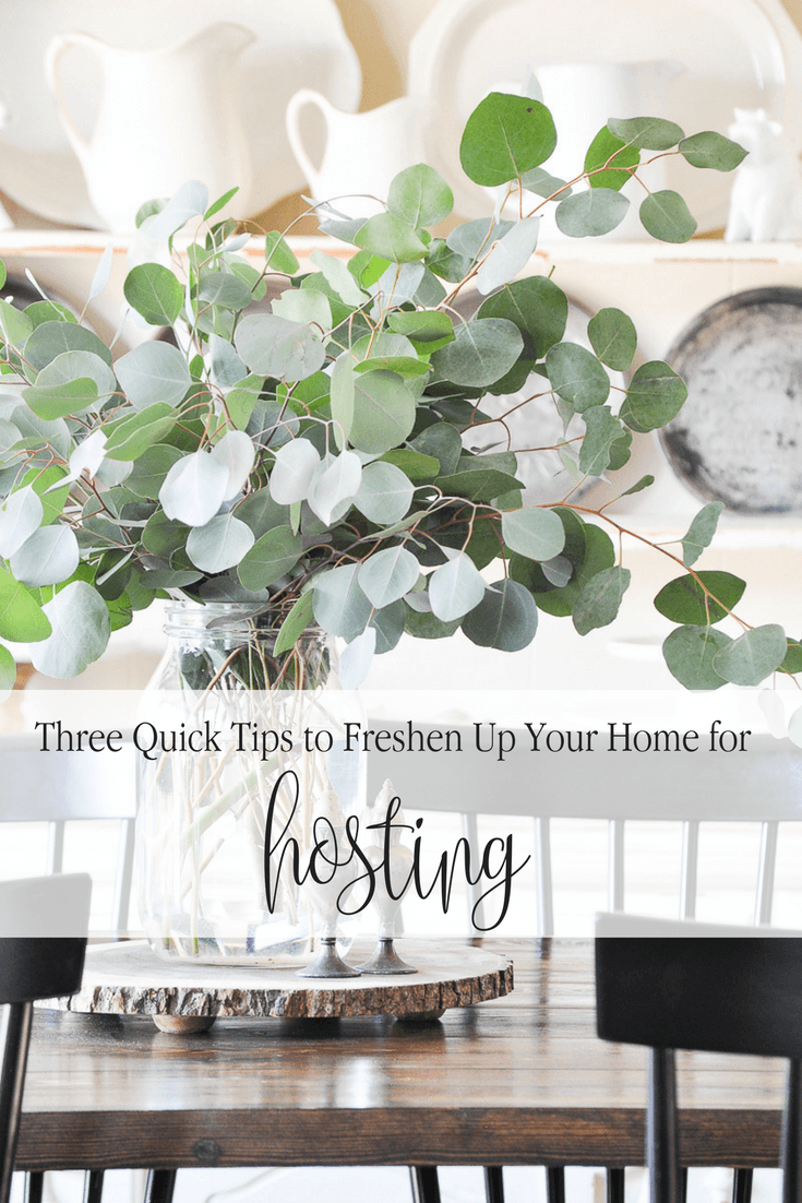 Three Quick Tips to Freshen Up Your Home for Hosting